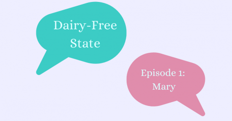 Dairy-Free State Episode 1: Mary