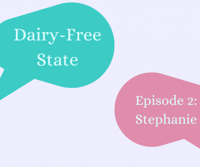Dairy-Free State Episode 2: Stephanie