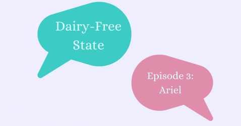 Dairy-Free State Episode 1: Ariel