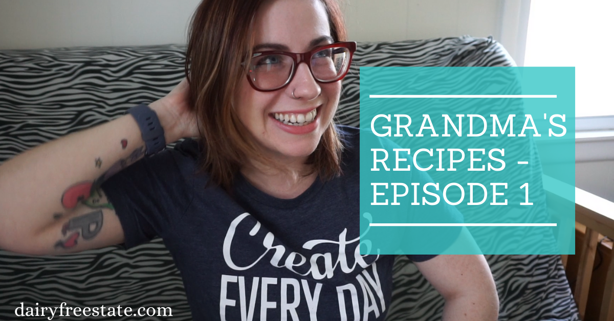 My Grandma's Recipes: Episode 1