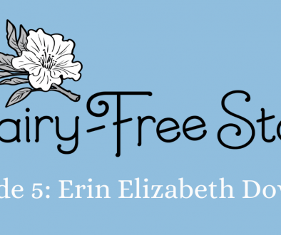 Dairy-Free State Episode 5: Erin Elizabeth Downing