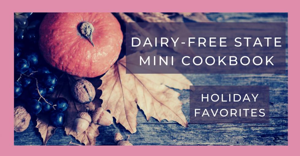 Dairy-Free Holiday Recipes